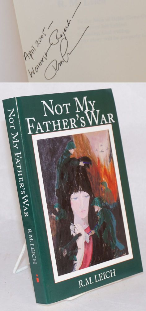 Not my father's war. R. M. Leich.