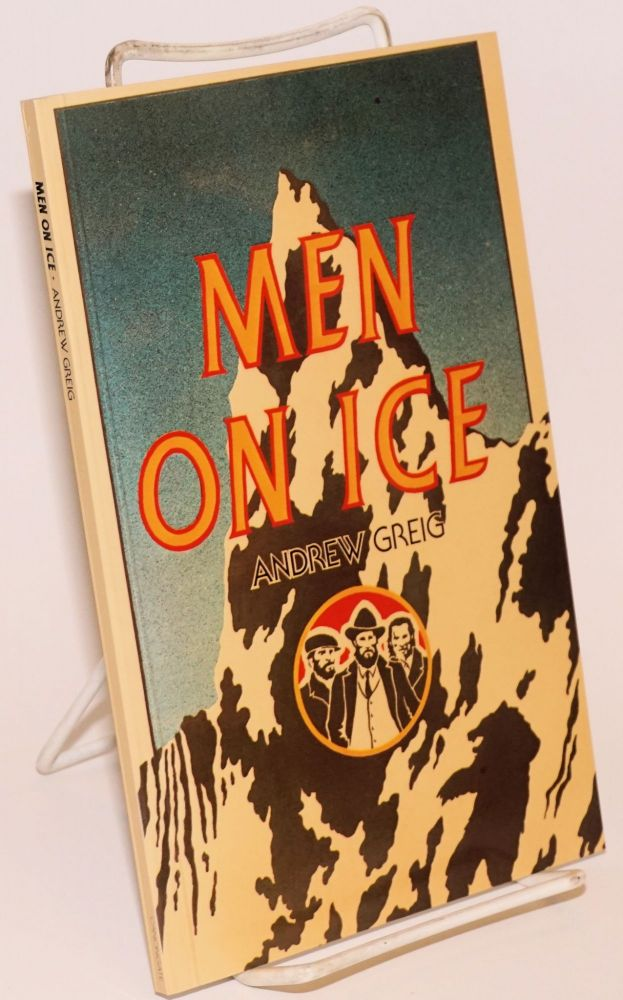 Men on ice. Illustrated by James Hutcheson. Andrew Greig.