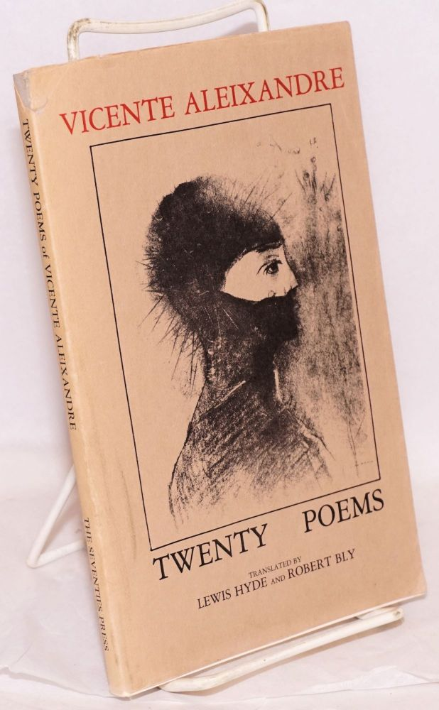 Twenty poems; translated by Lewis Hyde and Robert Bly, edited by Lewis Hyde. Vicente Aleixandre.