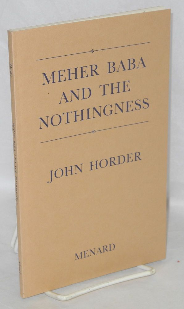 Meher Baba and the nothingness. John Horder.