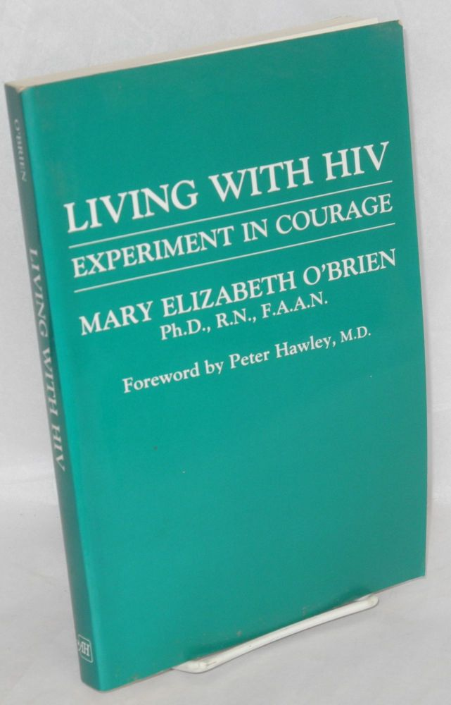 Living with HIV; experiment in courage. Mary Elizabeth O'Brien, , Peter Hawley.