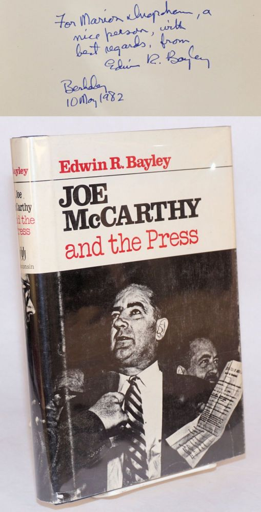 Joe McCarthy and the press. Edwin R. Bayley