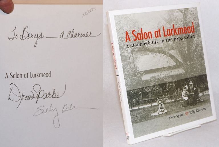 A salon at Larkmead; a charmed life in the Napa Valley. Drew Sparks, Sally Kellman.