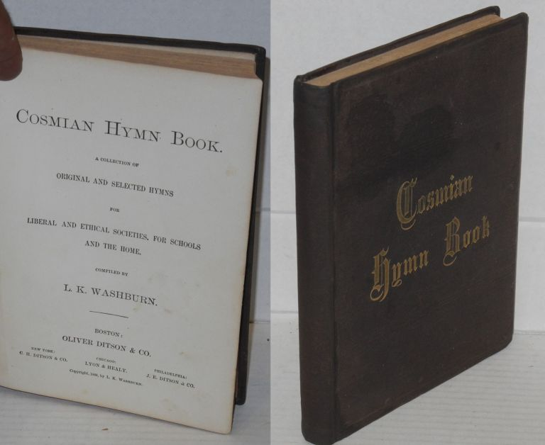 Cosmian hymn book. A collection of original and selected hymns for liberal and ethical societies, for schools and the home. Lemuel K. Washburn, compiler.