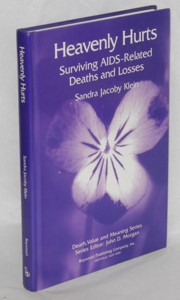 Heavenly hurts; surviving AIDS-related deaths and losses. Sandra Jacoby Klein.