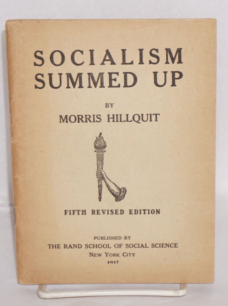 Socialism summed up. Morris Hillquit.