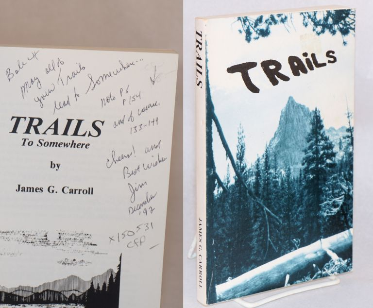 Trails to somewhere. James G. Carroll.