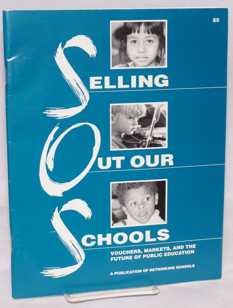 Selling out our schools: vouchers, markets, and the future of public education. Robert Lowe, eds Barbara Miner.