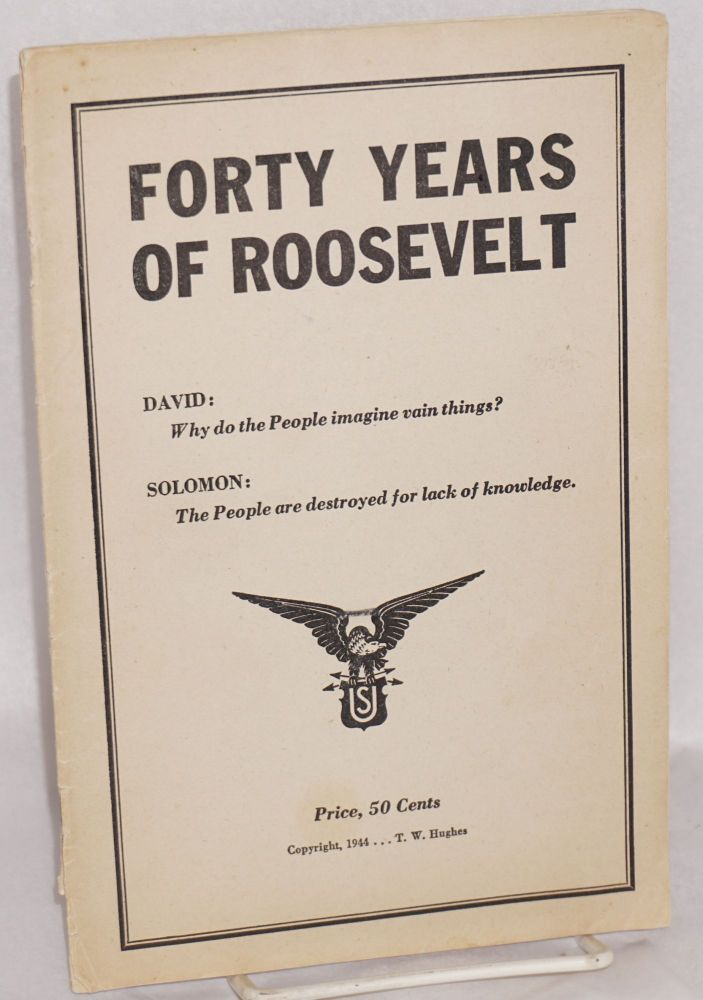 Forty years of Roosevelt. David: why do the people imagine vain things? Solomon: the people are destroyed for lack of knowledge