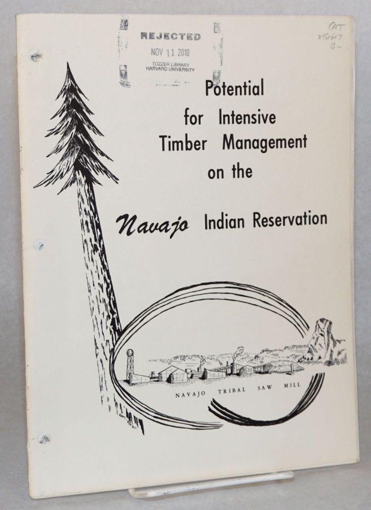 Potential for intensive timber management on the Navajo Indian Reservation, Arizona and New Mexico, 1967. Bureau of Indian Affairs.