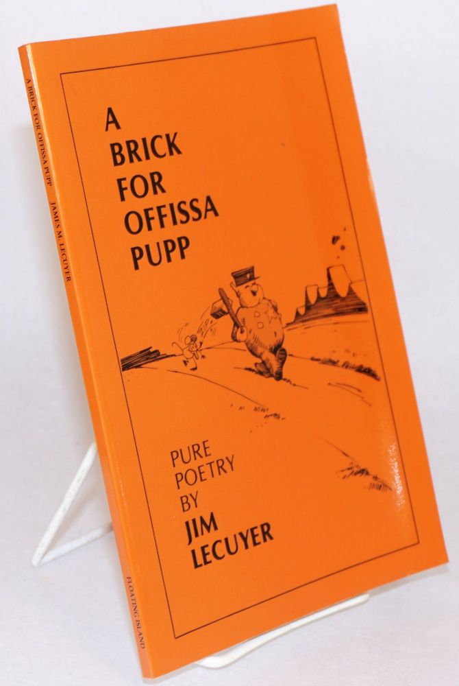 A brick for Offissa Pupp; pure poetry. Jim LeCuyer.