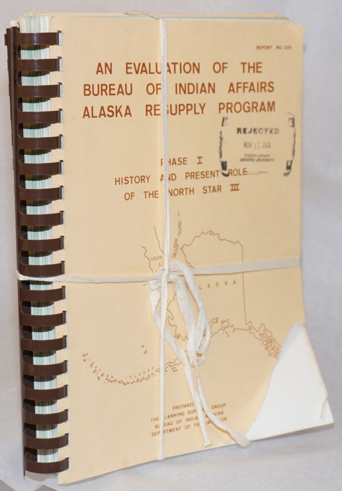 An evaluation of the Bureau of Indian Affairs Alaska resupply program [complete in three volumes]. Bureau of Indian Affairs Planning Support Group, Dept. of the Interior.