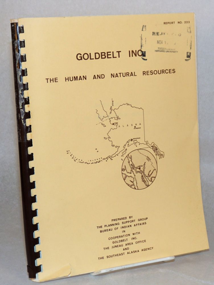 Goldbelt Incorporated: the human and natural resources. Bureau of Indian Affairs Planning Support Group, Dept. of the Interior.