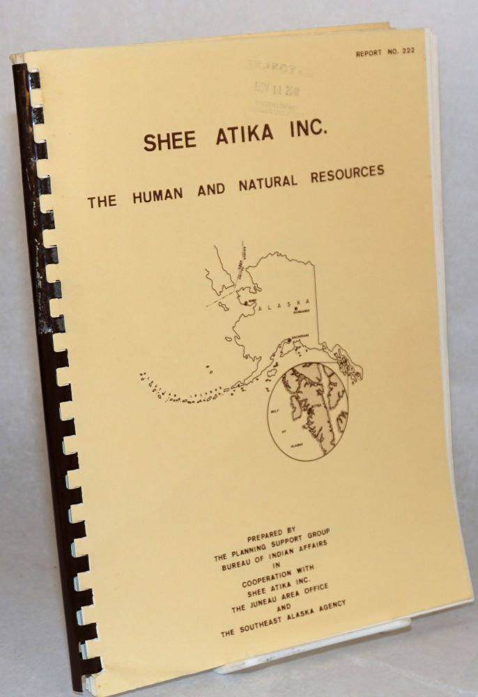 Shee Atika Incorporated: the human and natural resources. Bureau of Indian Affairs Planning Support Group, Dept. of the Interior.