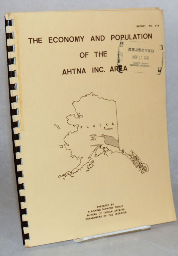 The economy and population of the Ahtna Inc. area. Bureau of Indian Affairs Planning Support Group, Dept. of the Interior.