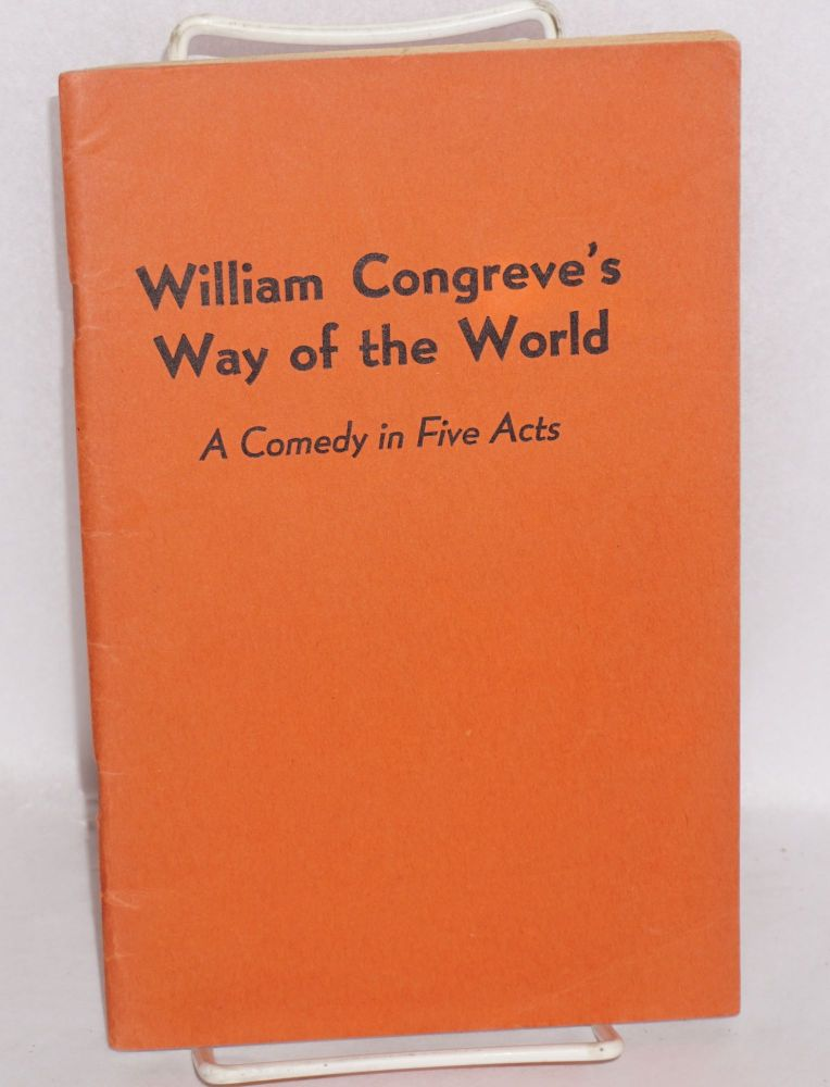 """William Congreve's """"Way of the World""""; a comedy in five acts; with an essay by McCaulay; extracts from Lamb, Swift and Hazlitt; and commendatory verses by Richard Steele, edited, with an introduction and notes by Lloyd E. Smith. William Congreve, , Lloyd E. Smith, Lamb McCaulay, Swift."""