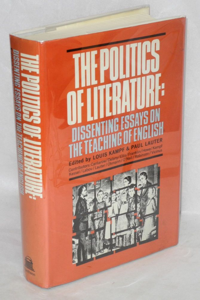 The politics of literature: dissenting essays on the teaching of English. Louis Kampf, ed Paul Lauter.