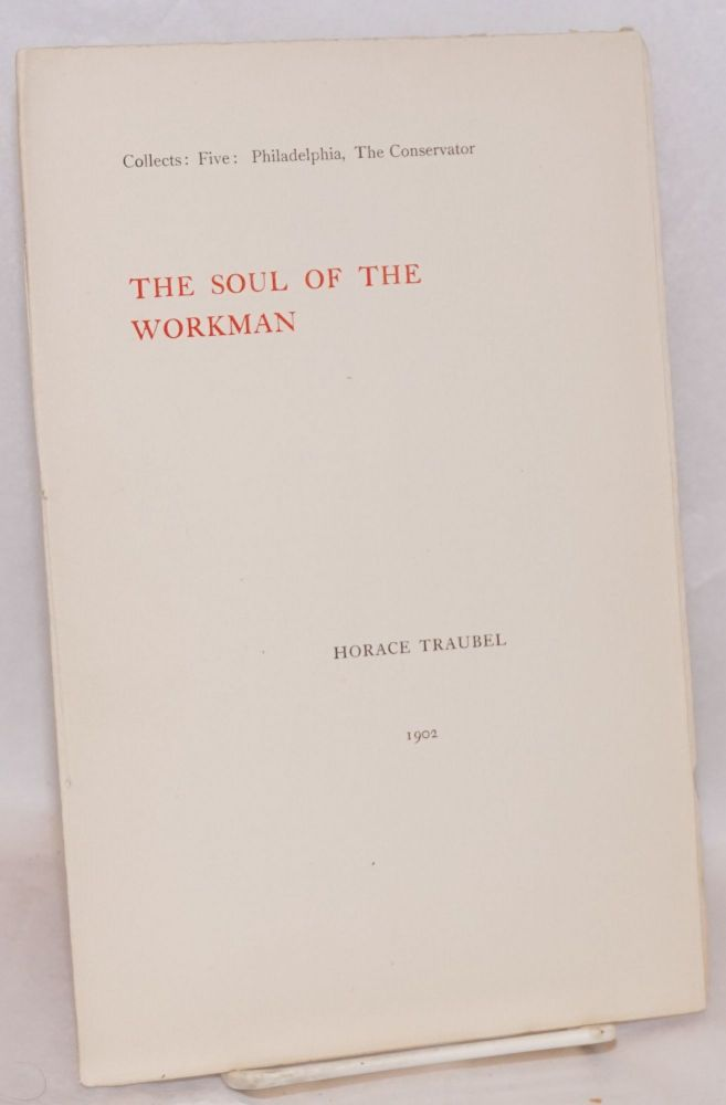 The soul of the workman. Horace Traubel.