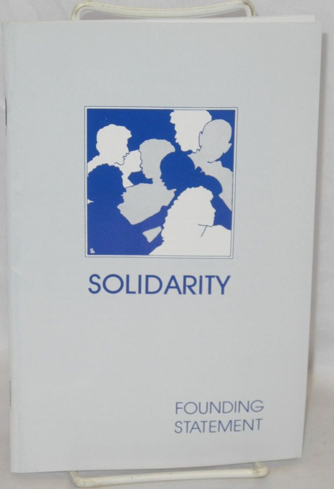 Solidarity founding statement, adopted March, 1986 by Solidarity Founding Convention. Solidarity.