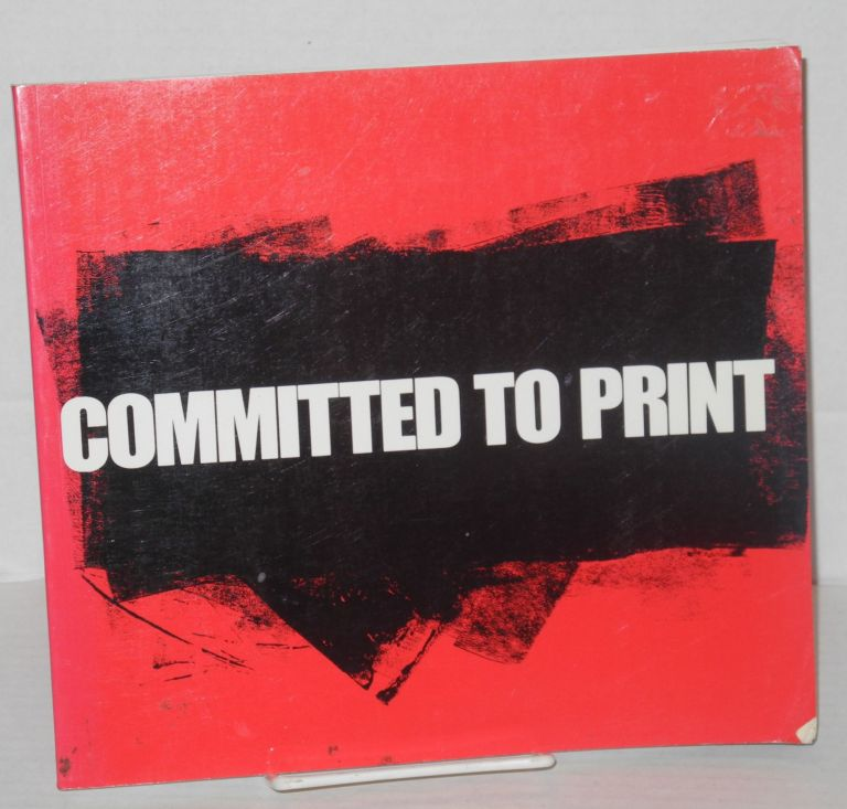Committed to print; social and political themes in recent American printed art. Deborah Wye.