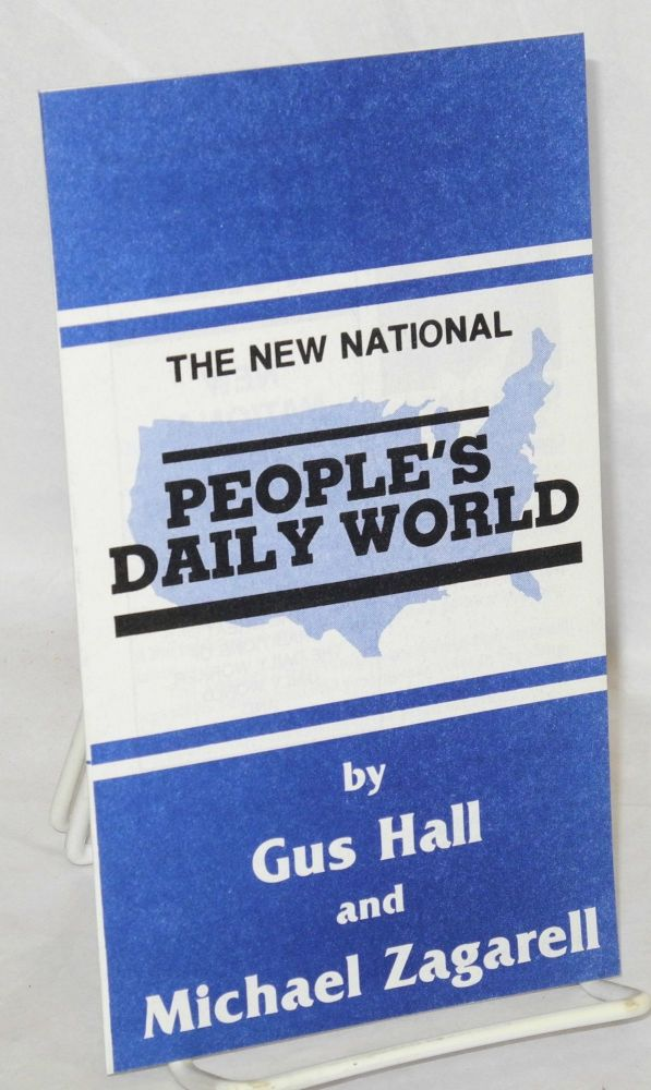 The New National People's Daily World. Gus Hall, Michael Zagarell.