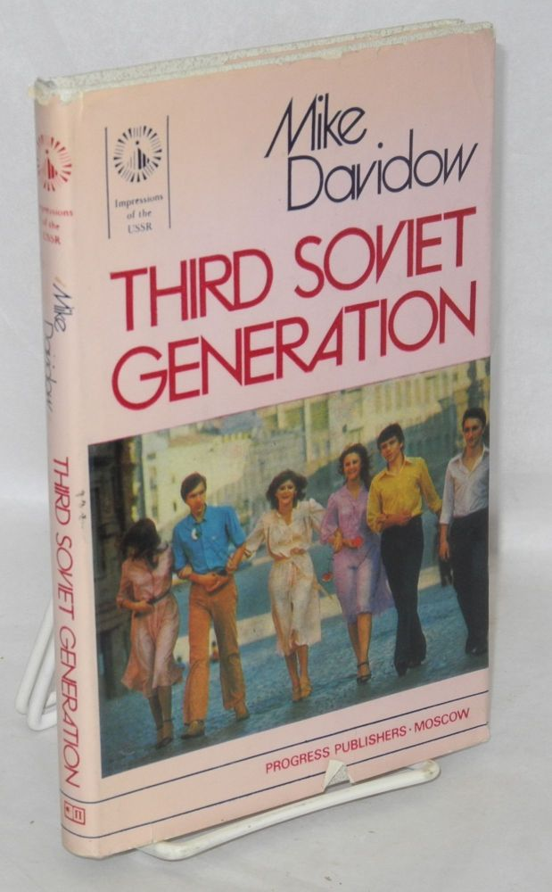 Third Soviet Generation. Mike Davidow.
