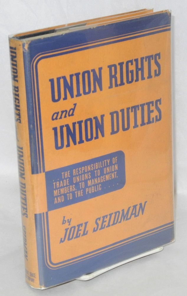 Union rights and union duties. Joel Seidman.