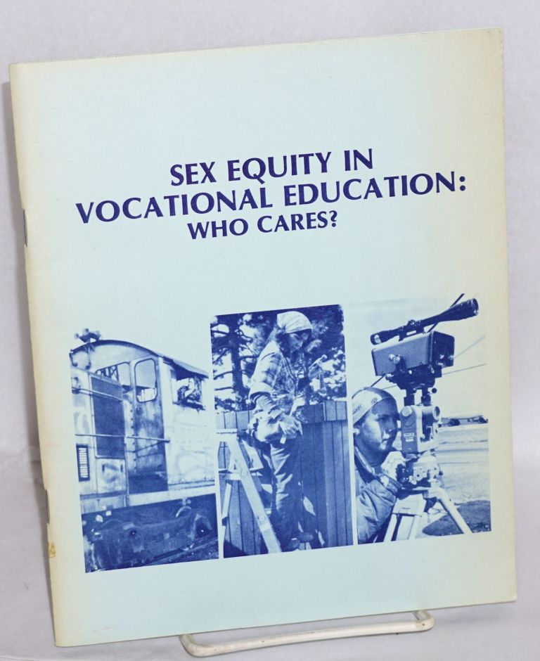 Sex Equity in Vocational Education: Who Cares? Stan Shalit, eds Claudette Inge.