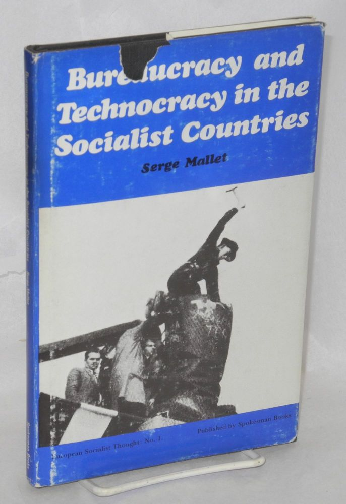 Bureaucracy and technocracy in the socialist countries. Serge Mallet.