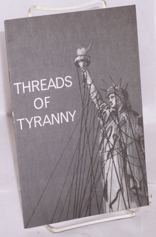 Threads of tyranny. John Birch Society.