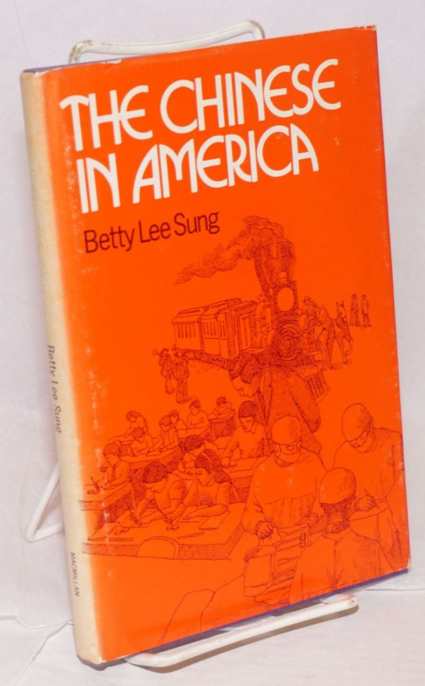 The Chinese in America. Betty Lee Sung.