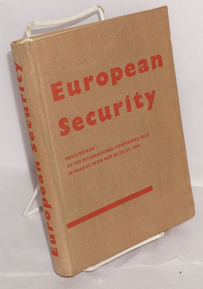 European security; and the menace of West German militarism; proceedings of the International conference held in Prague from May 23 to 27, 1961