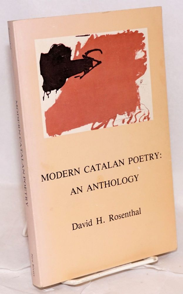 Modern Catalan poetry: an anthology; poems selected and translated from the Catalan. David H. Rosenthal, ed. and trans.