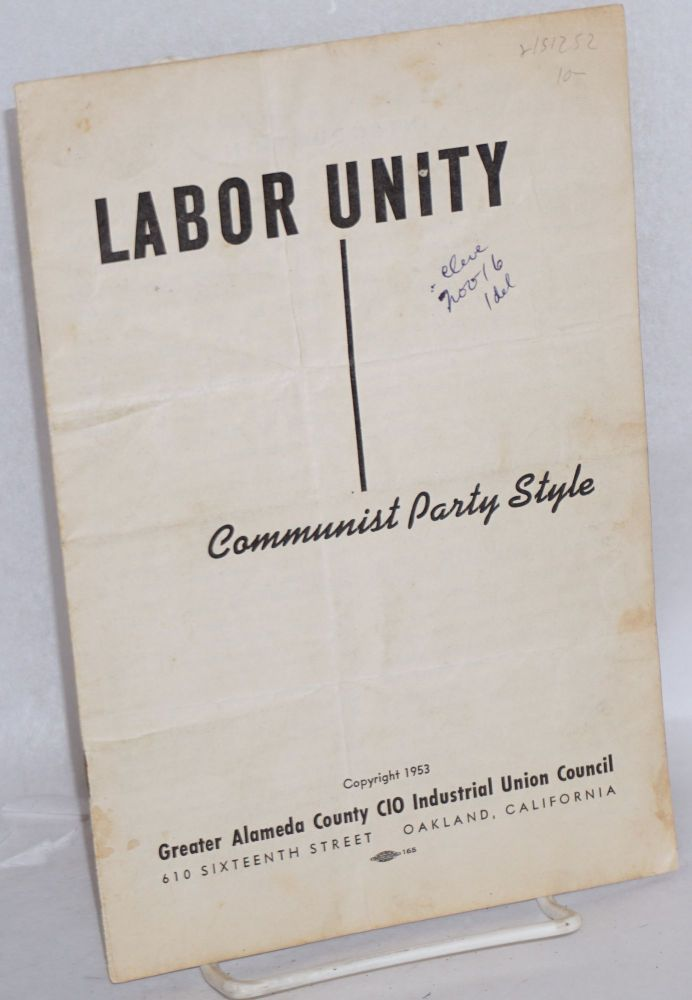 Labor unity, Communist Party style. Greater Alameda County Congress of Industrial Organizations. Industrial Union Council.