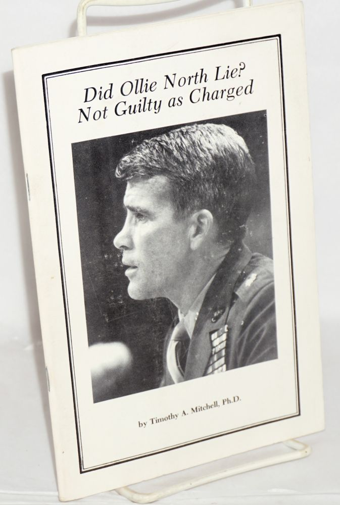Did Ollie North lie? not guilty as charged. Timothy A. Mitchell.