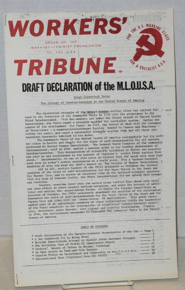 Workers' Tribune: Organ of the Marxist-Leninist Organization of the USA. Draft declaration of the MLOUSA. Marxist-Leninist Organization of the USA.