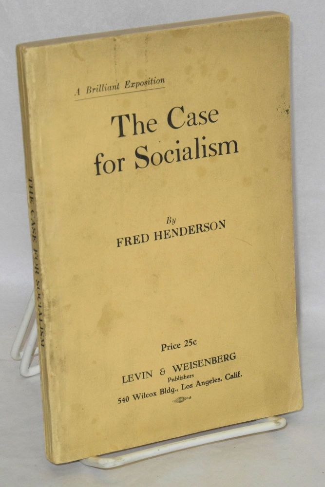 The case for socialism Levin and Weisenberg. Fred Henderson.