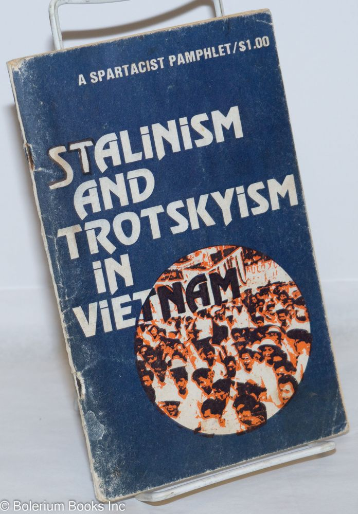 Stalinism and Trotskyism in Vietnam. Spartacist League.