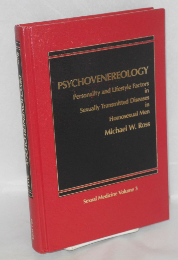 Psychovenereology; personality and lifestyle factors in sexually transmitted diseases in homosexual men. Michael W. Ross.
