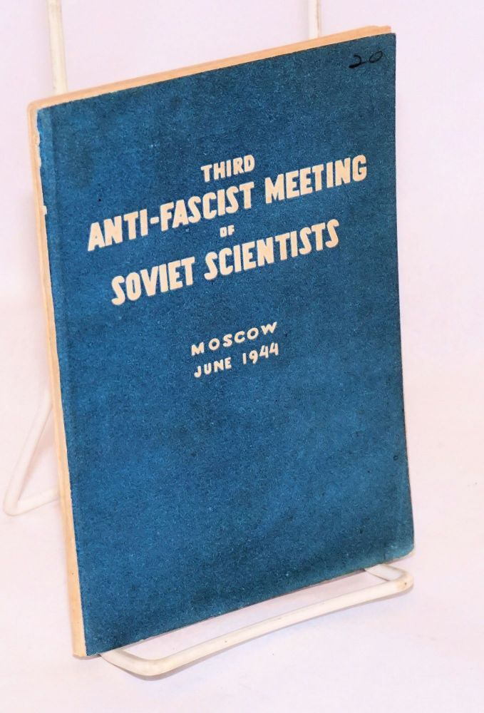 Third Anti-Fascist Meeting of Soviet Scientists , Moscow June 1944