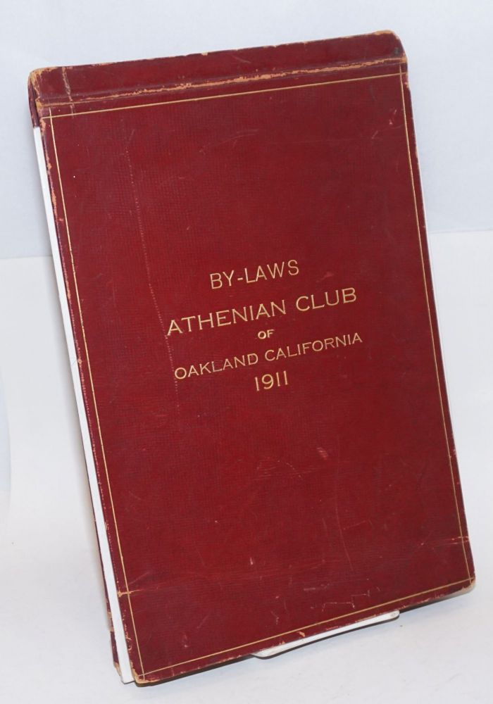 The by-laws Athenian Club of Oakland California 1911. Frank C. Jordan Athenian Club of Oakland California.