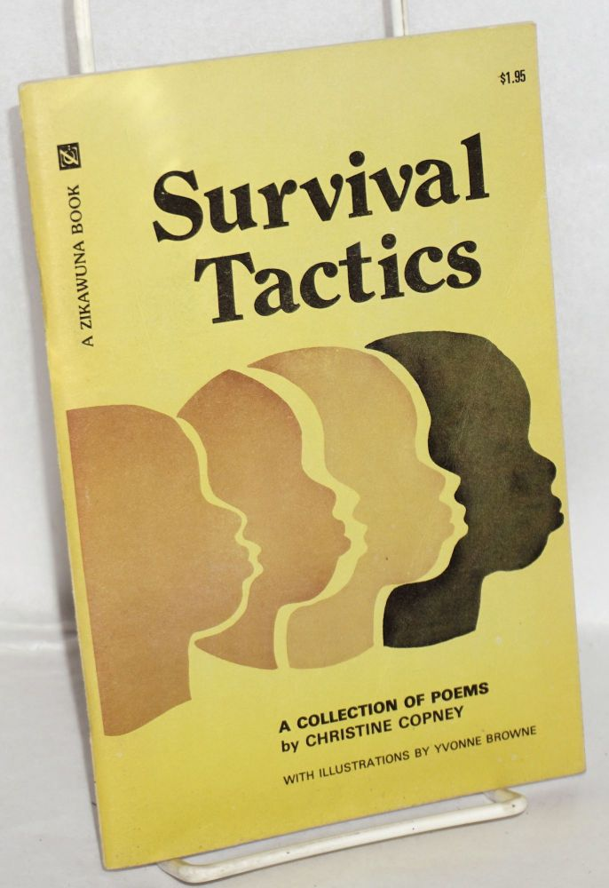 Survival tactics; a collection of poems. Illustration and cover design by Yvonne Browne. Christine Copney.