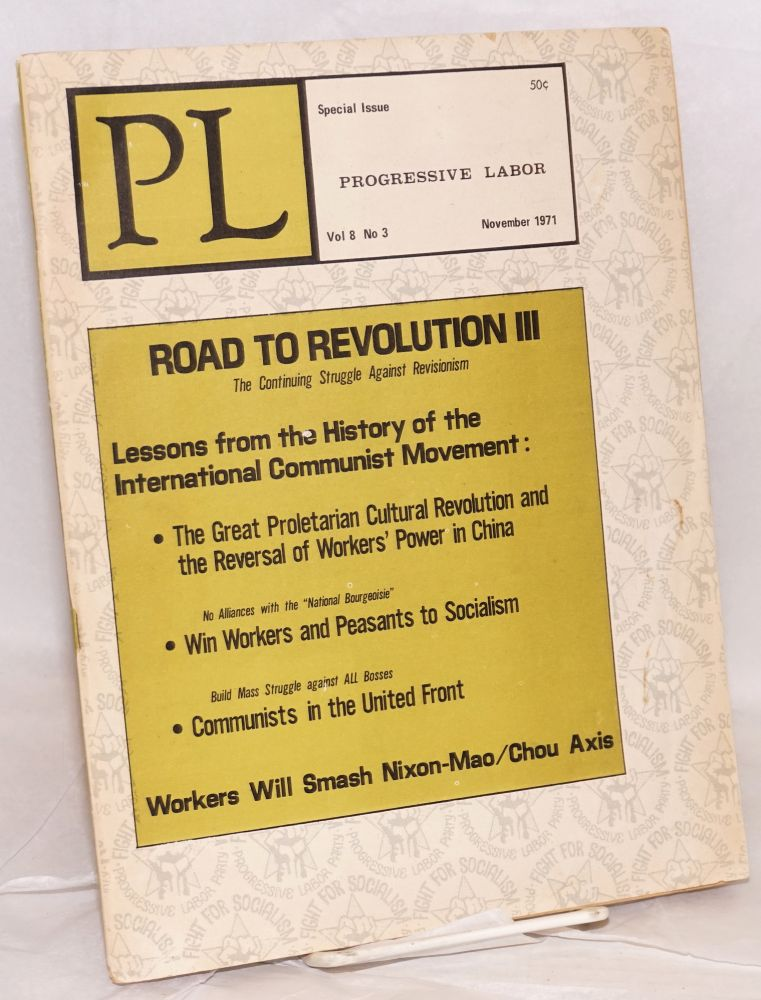 Road to revolution III. The continuing struggle against revisionism. in PL, vol. 8, no. 3, November 1971. Progressive Labor Party.