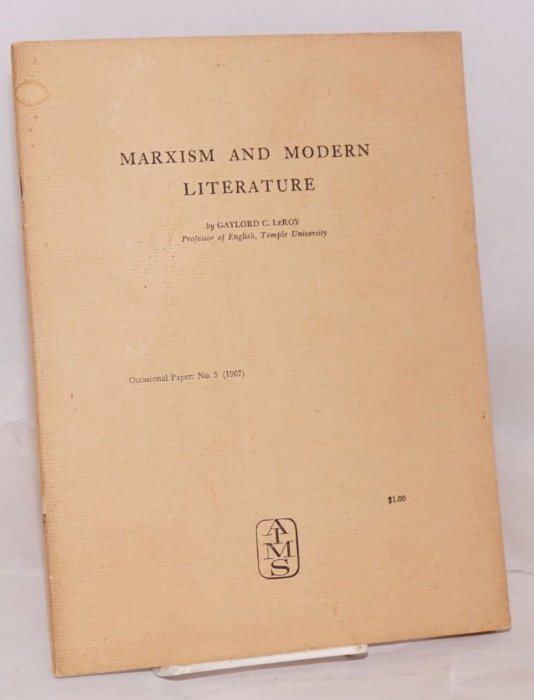 Marxism and modern literature. Gaylord C. LeRoy.
