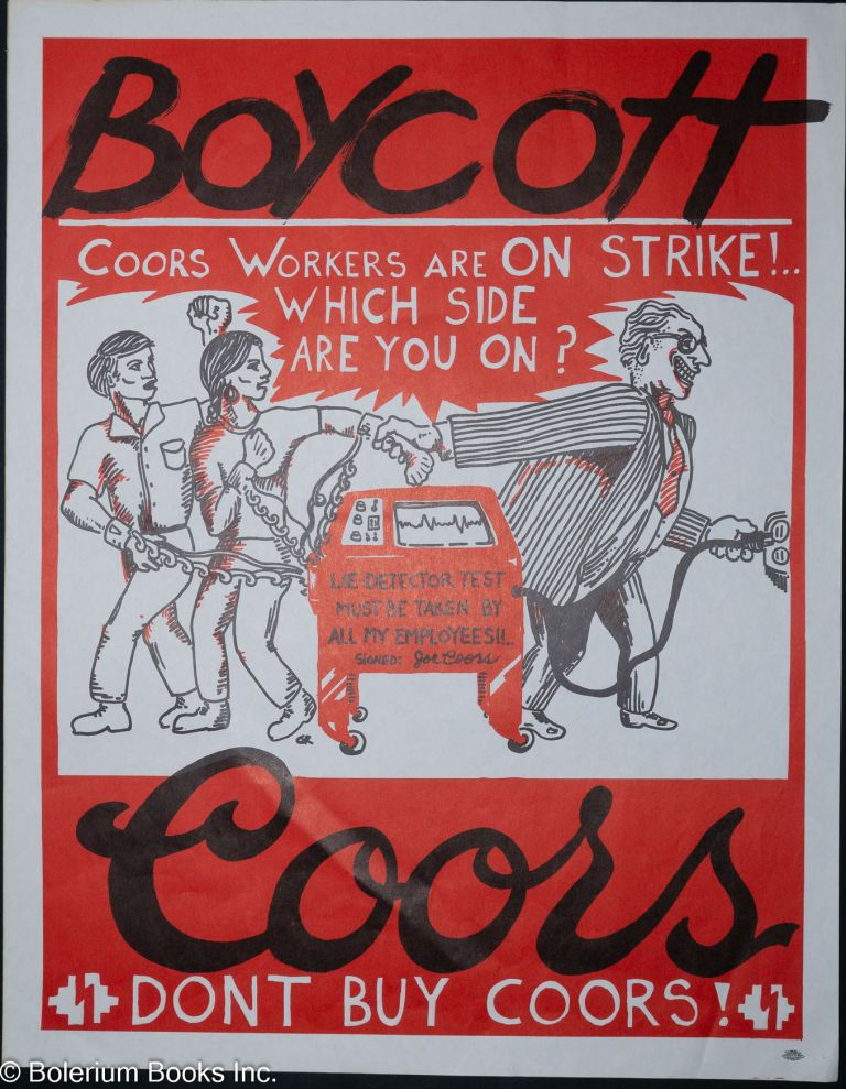 Boycott Coors. Coors workers are on strike! Which side are you on? [poster]