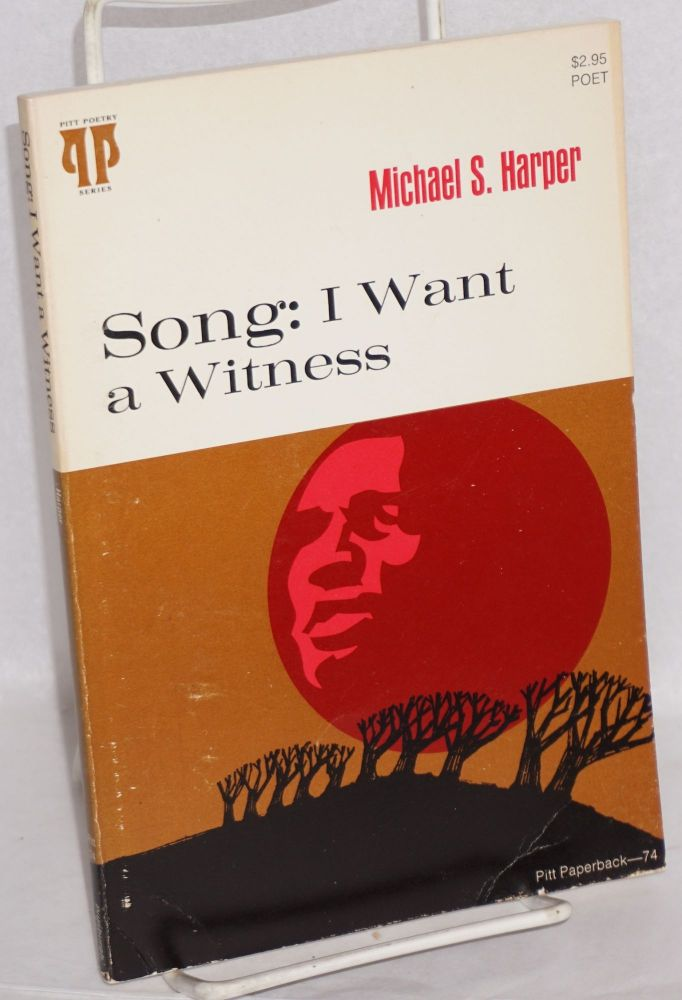 Song: I want a witness. Michael S. Harper.
