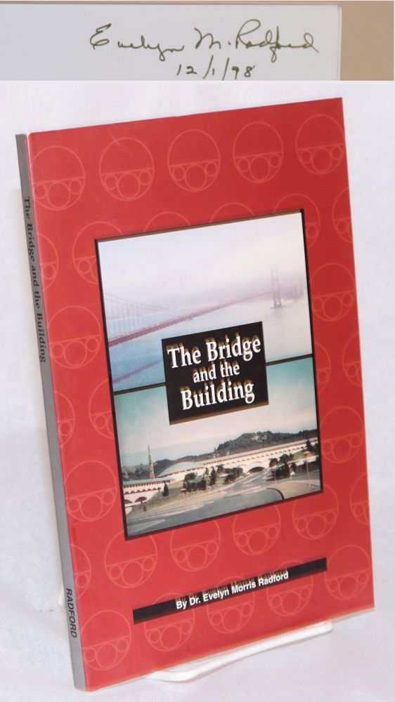 The Bridge and the building; the art of government and the government of art. Evelyn Morris Radford Dr.