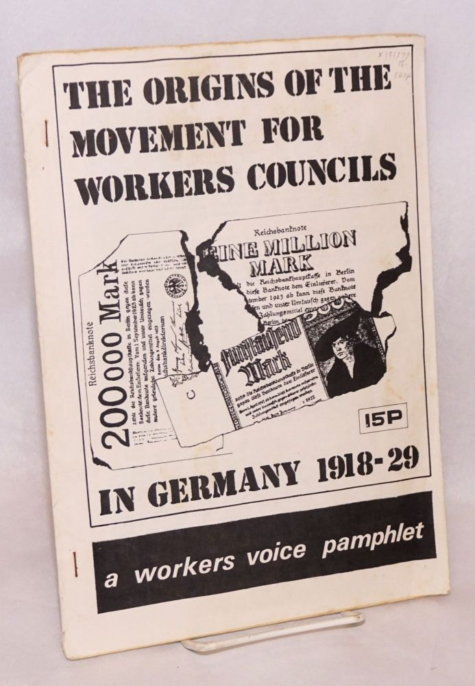 The Origins of the movement for workers councils in Germany, 1918-29