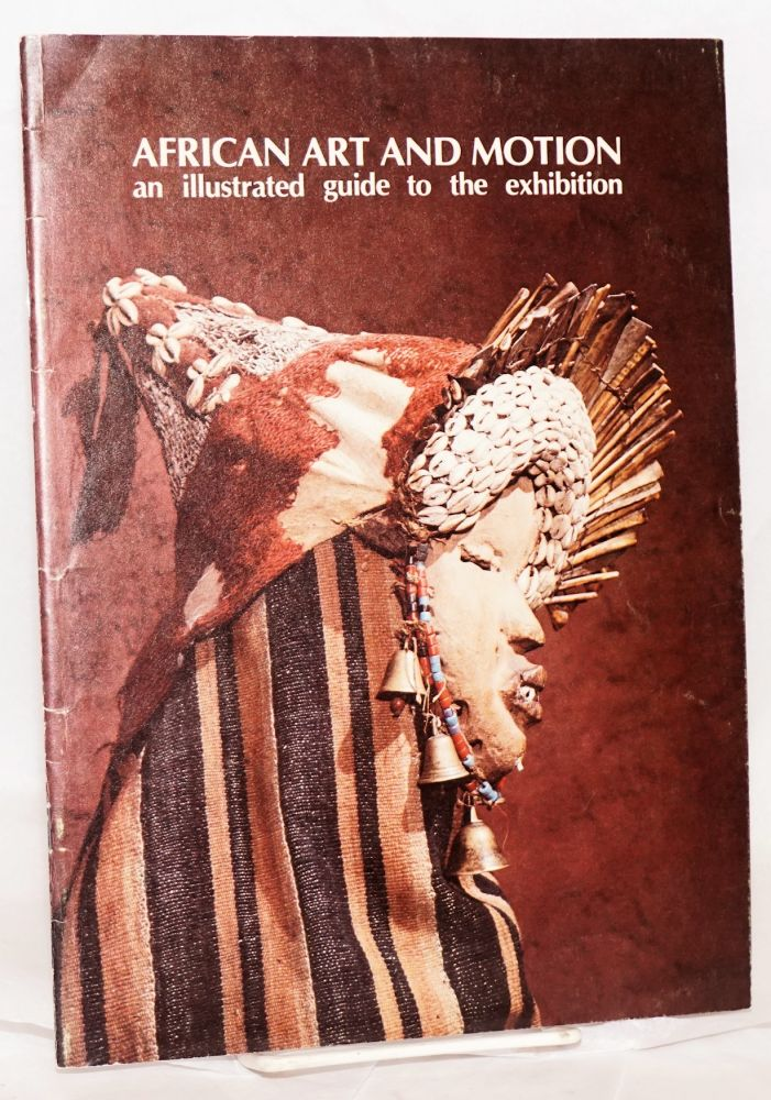 African art and motion an illustrated guide to the exhibition, May 5 - September 22, 1974