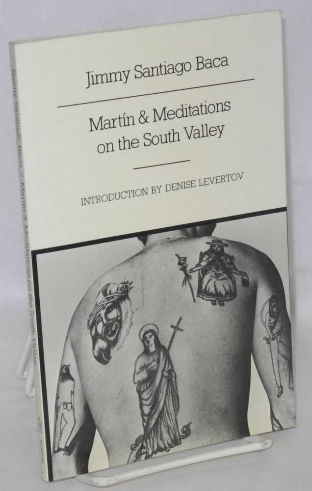 Martin & meditations on the South Valley. Jimmy Santiago Baca, , Denise Levertov.